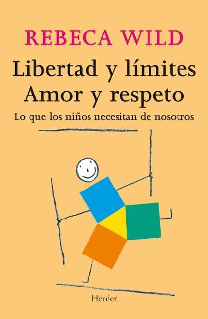 Libertad y límites. Amor i Respeto. Rebeca Wild