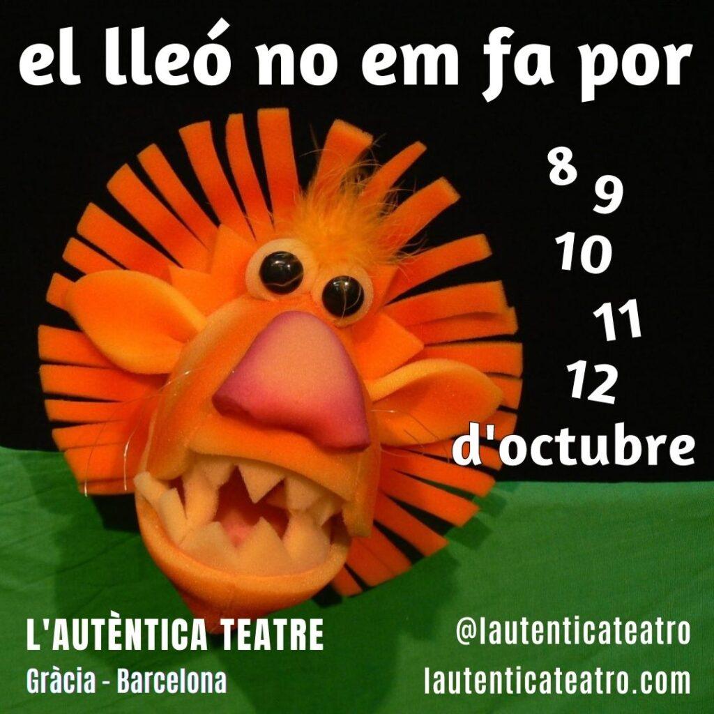 El lleó no em fa por és un espectacle de titelles i cançons que podreu veure al teatre del 8 al 12 d'octubre